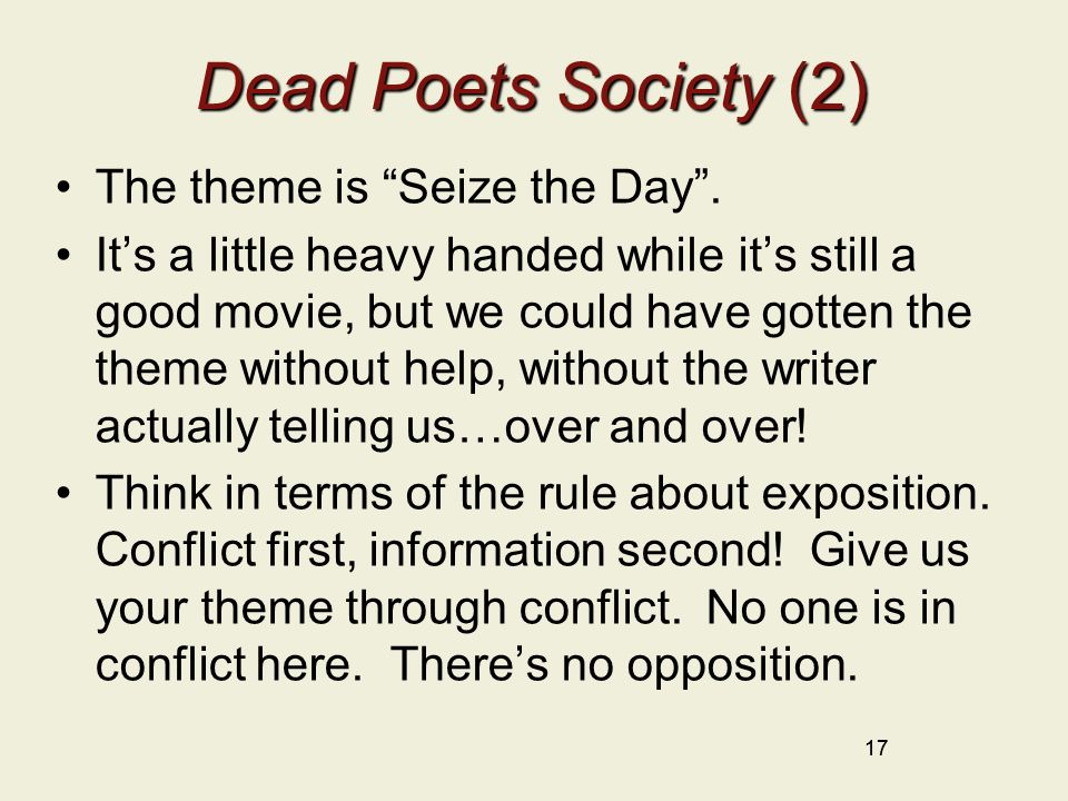 dead poets society conflict Revisiting dead poets society again i was struck less by the depiction of generational conflict and more of long dead former pupils dead poets society teaches.