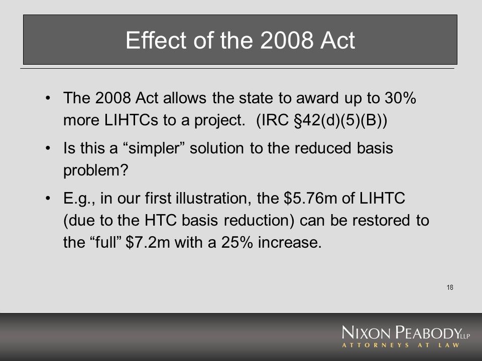 Effect of the 2008 Act The 2008 Act allows the state to award up to 30% more LIHTCs to a project. (IRC §42(d)(5)(B))