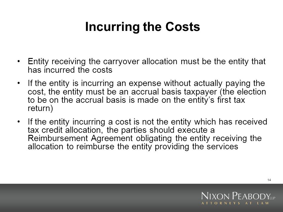 Incurring the Costs Entity receiving the carryover allocation must be the entity that has incurred the costs.
