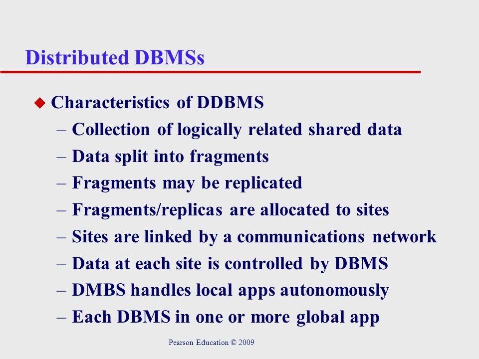 Distributed DBMSs Characteristics of DDBMS