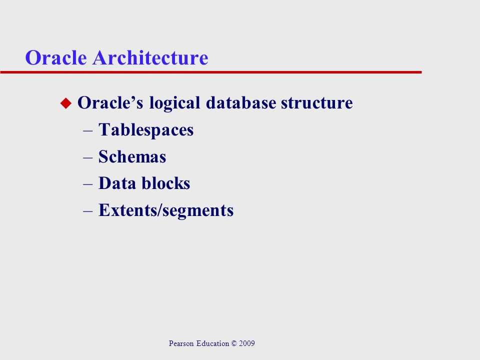 Oracle Architecture Oracle's logical database structure Tablespaces