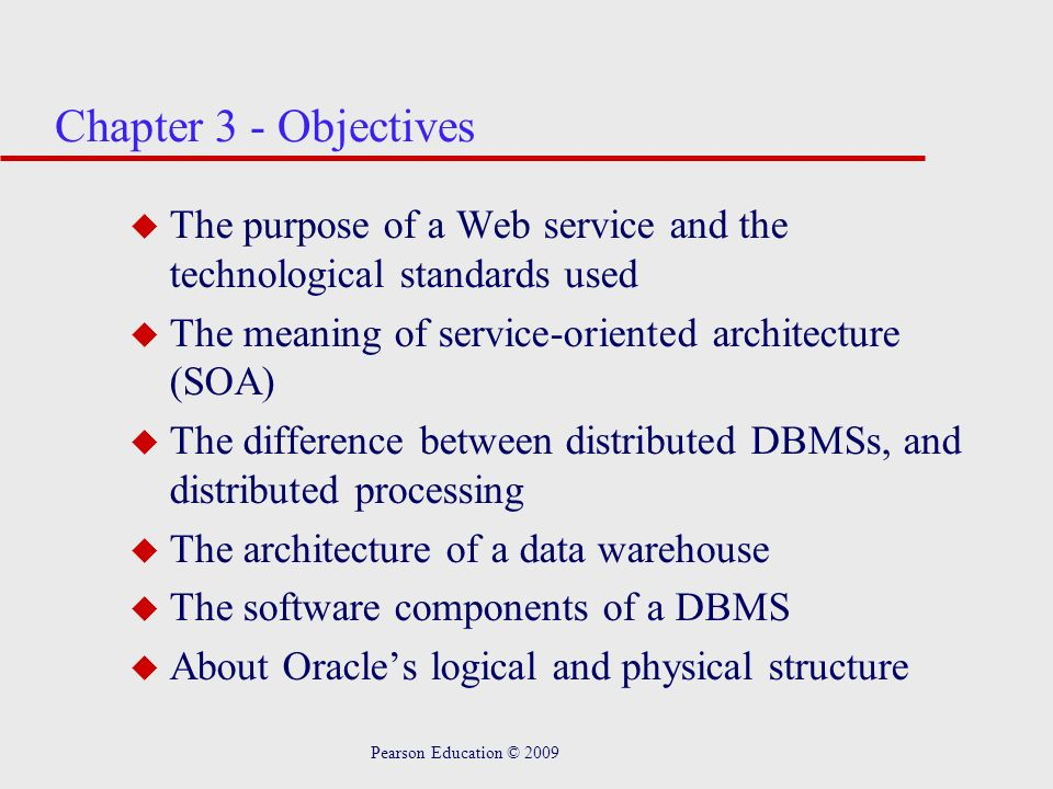 Chapter 3 - Objectives The purpose of a Web service and the technological standards used. The meaning of service-oriented architecture (SOA)