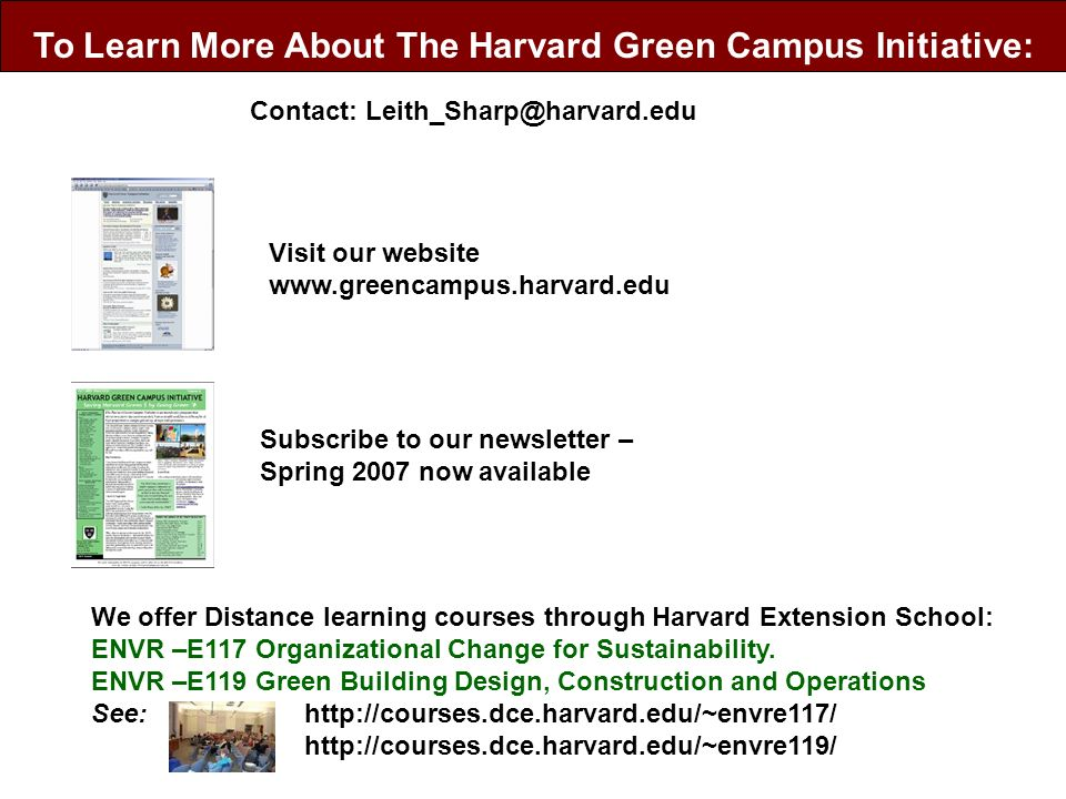 To Learn More About The Harvard Green Campus Initiative: