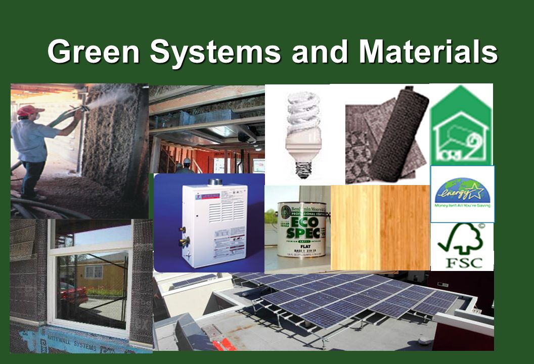 Green Systems and Materials