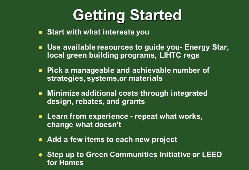 Getting Started Start with what interests you