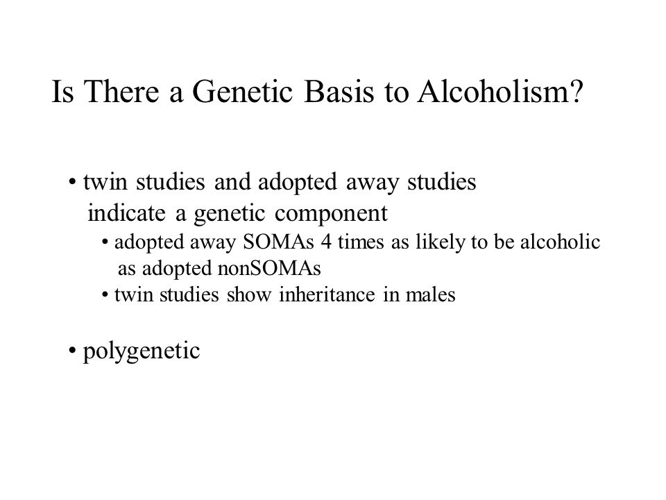 is there a genetic basis for It may not be a question of which genes, but how they behave.