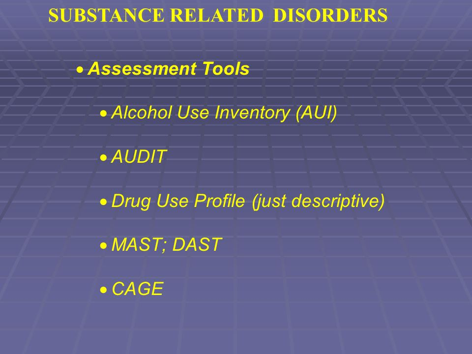 Assessment Of Substance Use Disorders Ppt Video Online
