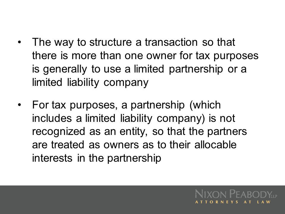 The way to structure a transaction so that there is more than one owner for tax purposes is generally to use a limited partnership or a limited liability company