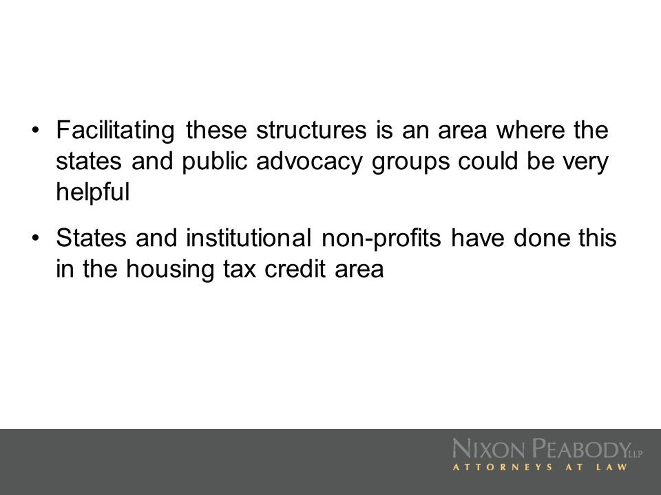 Facilitating these structures is an area where the states and public advocacy groups could be very helpful