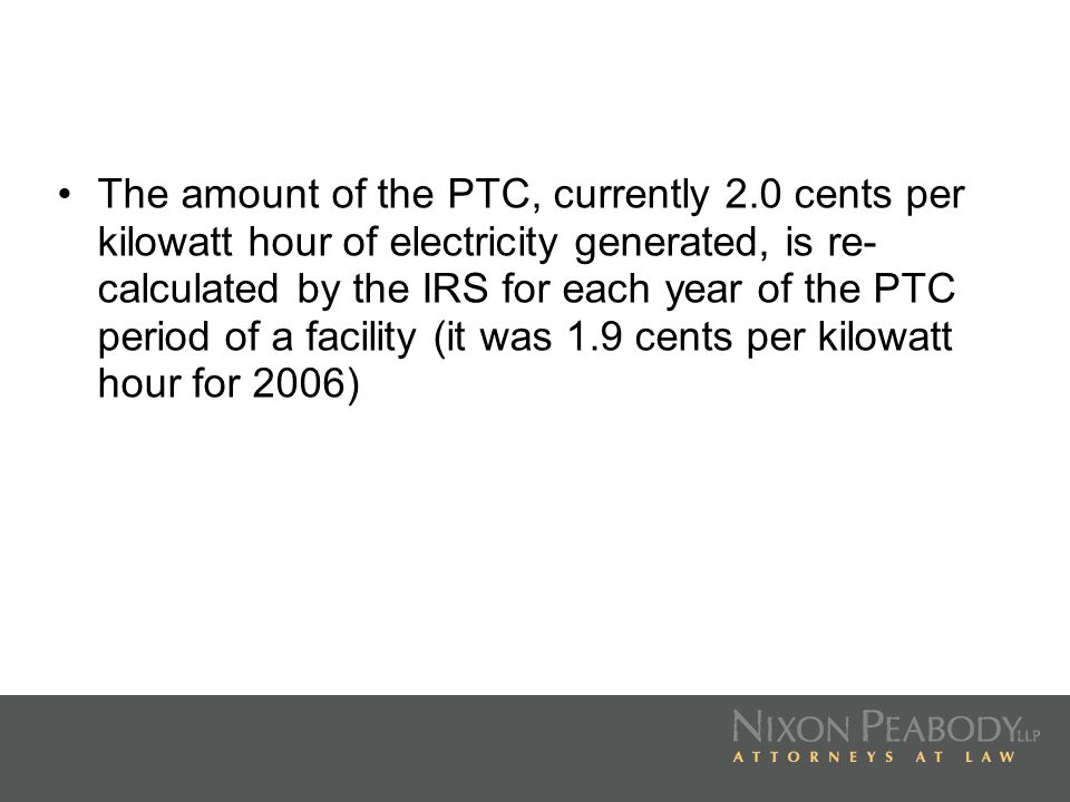 The amount of the PTC, currently 2