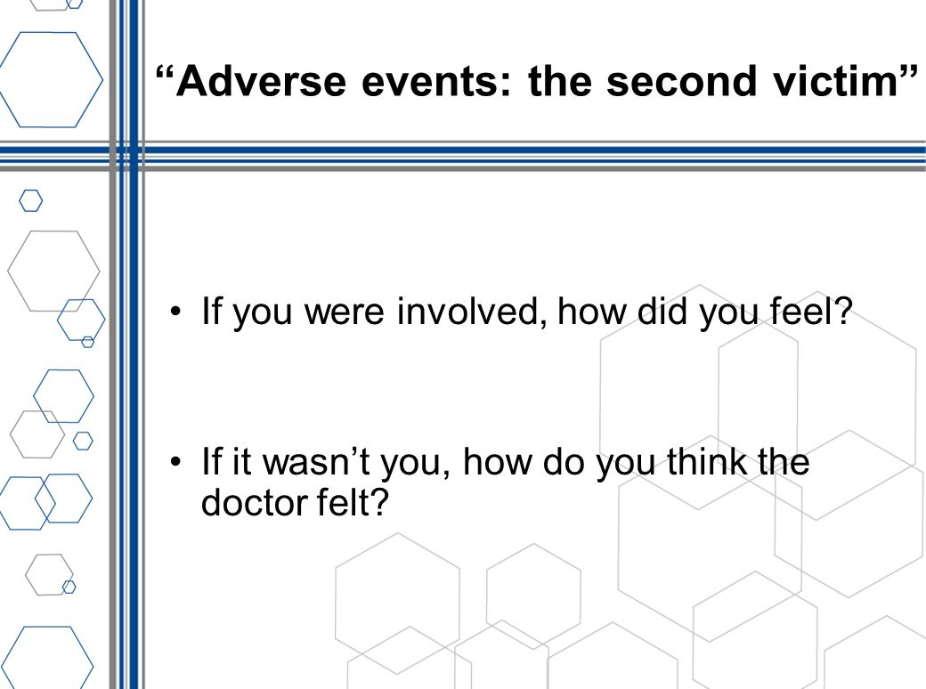Adverse events: the second victim
