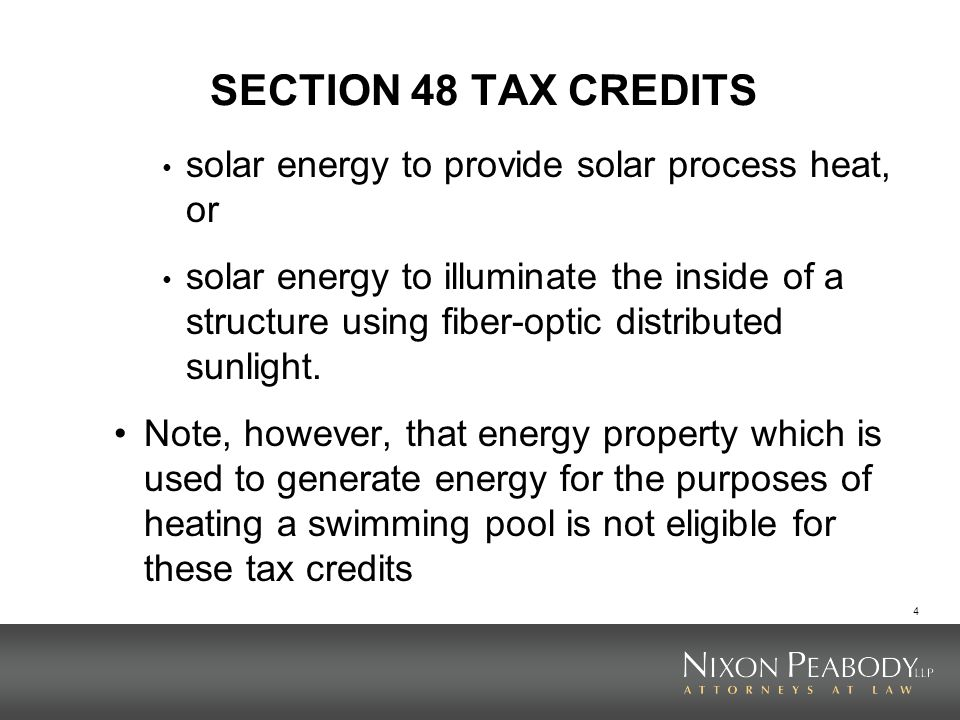 SECTION 48 TAX CREDITS solar energy to provide solar process heat, or