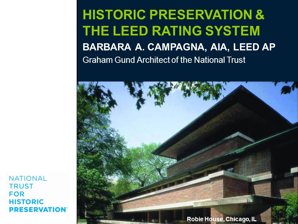 HISTORIC PRESERVATION & THE LEED RATING SYSTEM