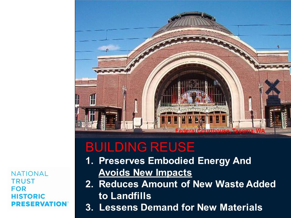 BUILDING REUSE 1. Preserves Embodied Energy And Avoids New Impacts