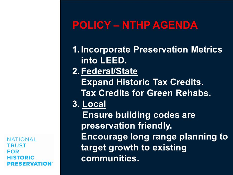 POLICY – NTHP AGENDA Incorporate Preservation Metrics into LEED.