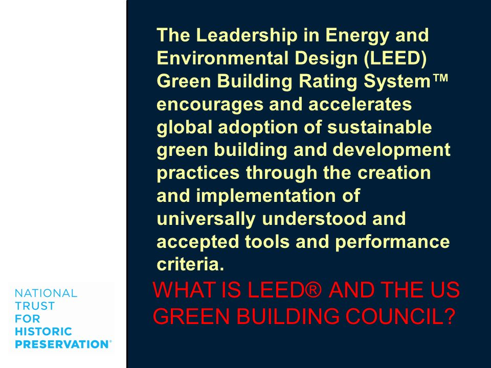 WHAT IS LEED® AND THE US GREEN BUILDING COUNCIL