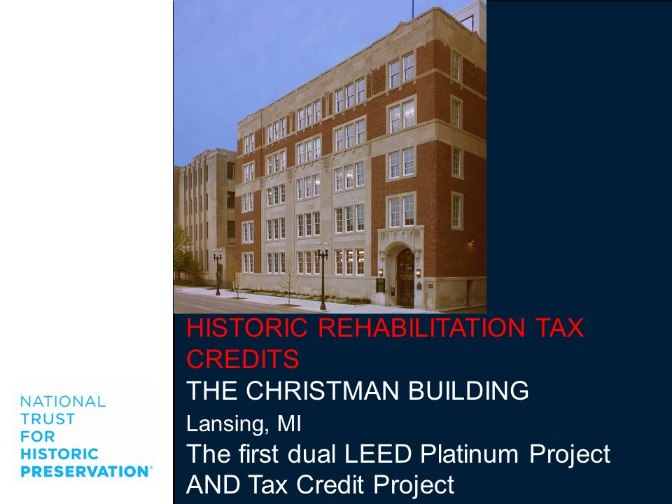 HISTORIC REHABILITATION TAX CREDITS THE CHRISTMAN BUILDING