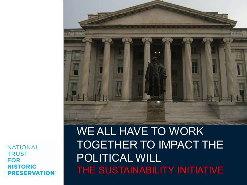 WE ALL HAVE TO WORK TOGETHER TO IMPACT THE POLITICAL WILL