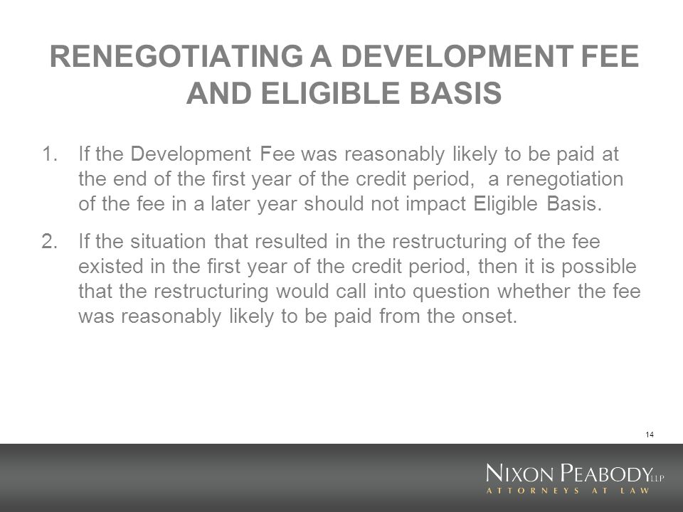 RENEGOTIATING A DEVELOPMENT FEE AND ELIGIBLE BASIS