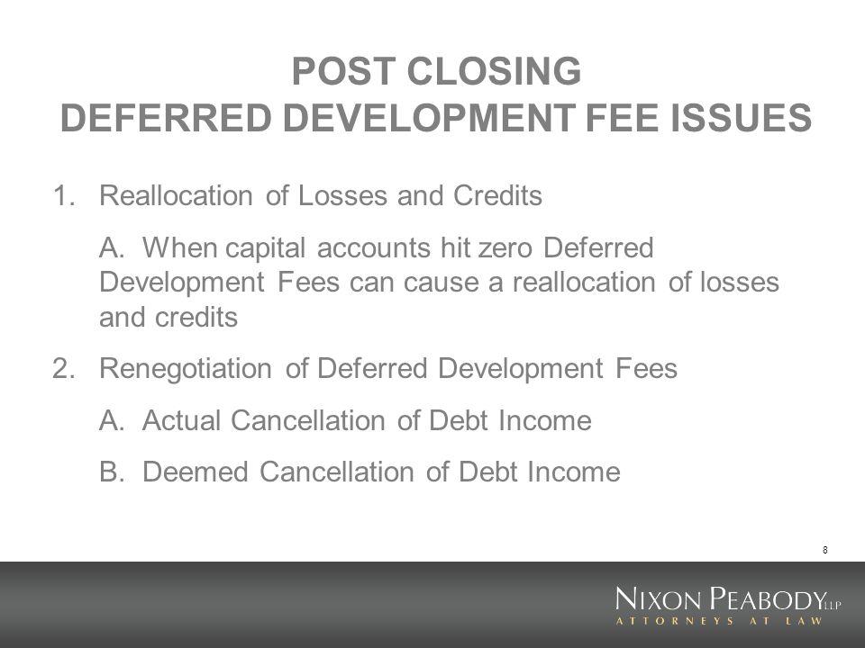 POST CLOSING DEFERRED DEVELOPMENT FEE ISSUES