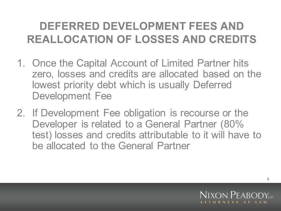 DEFERRED DEVELOPMENT FEES AND REALLOCATION OF LOSSES AND CREDITS