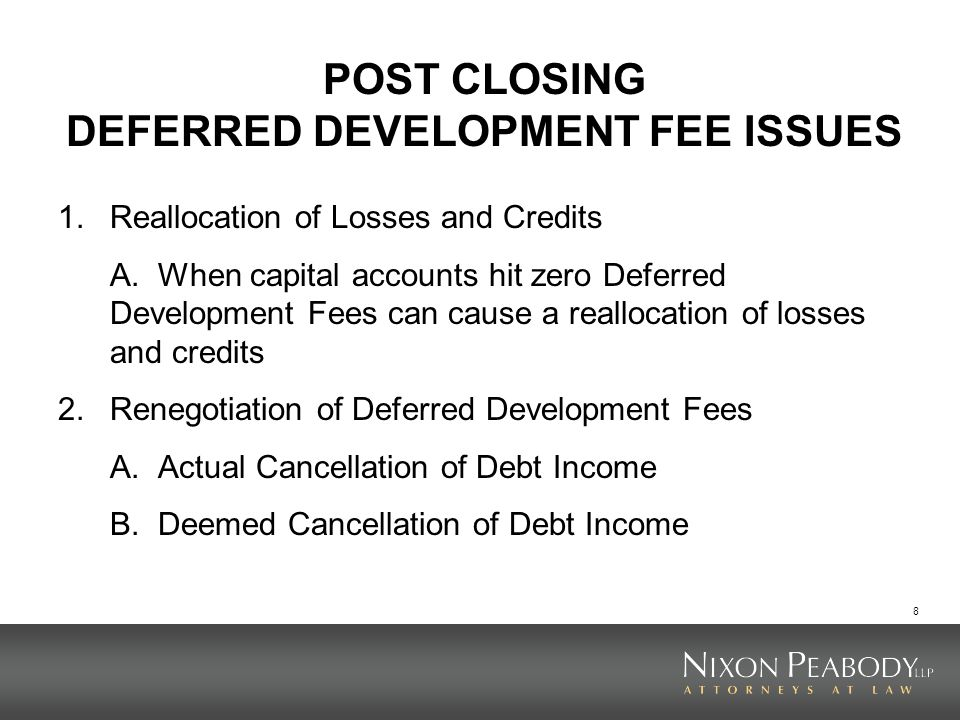 POST CLOSING DEFERRED DEVELOPMENT FEE ISSUES