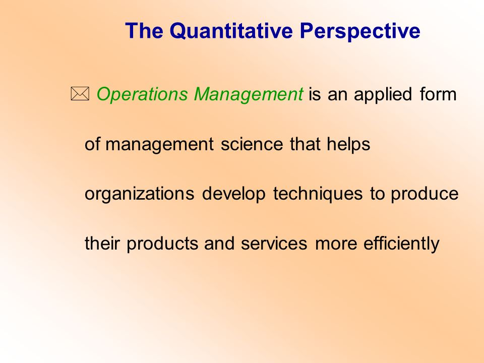 The Quantitative Perspective