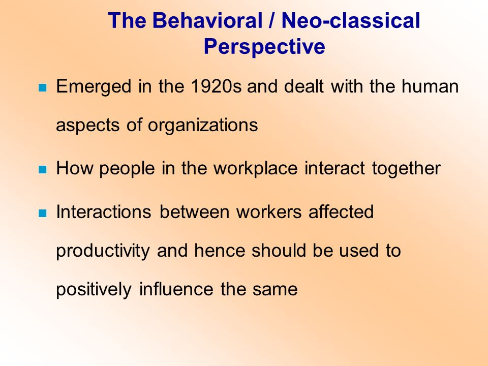 The Behavioral / Neo-classical Perspective