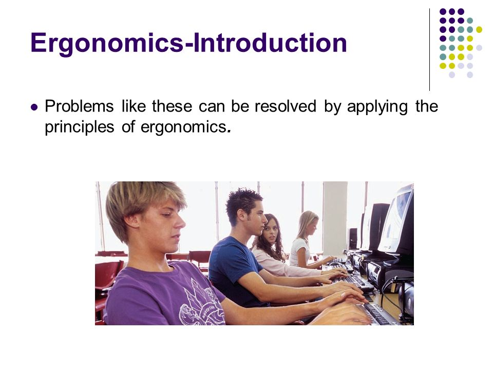 an introduction to the work environment in ergonomics Creating a healthy work environment: ergonomic advice introduction the ahcpr low back ergonomics is the study of how people fit in their work environment.