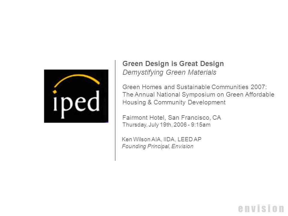e n v i s i o n Green Design is Great Design