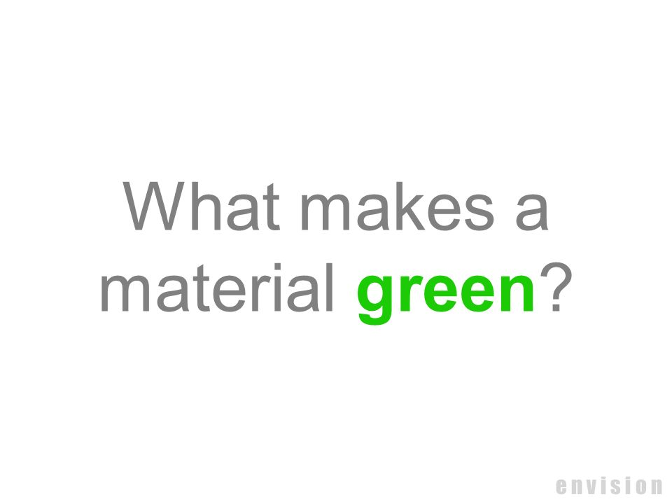 What makes a material green
