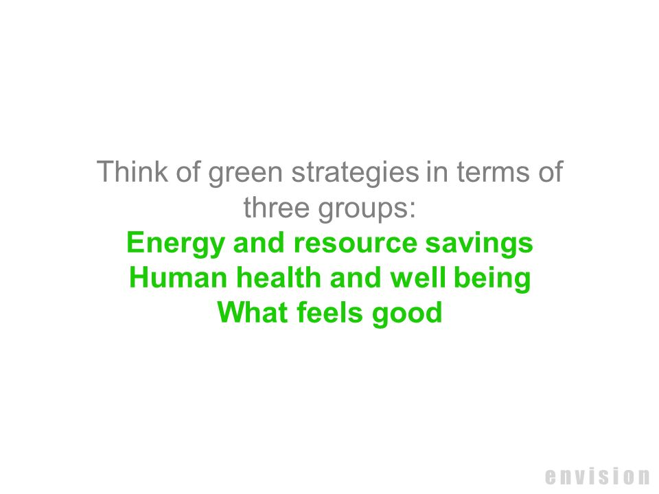 Energy and resource savings Human health and well being