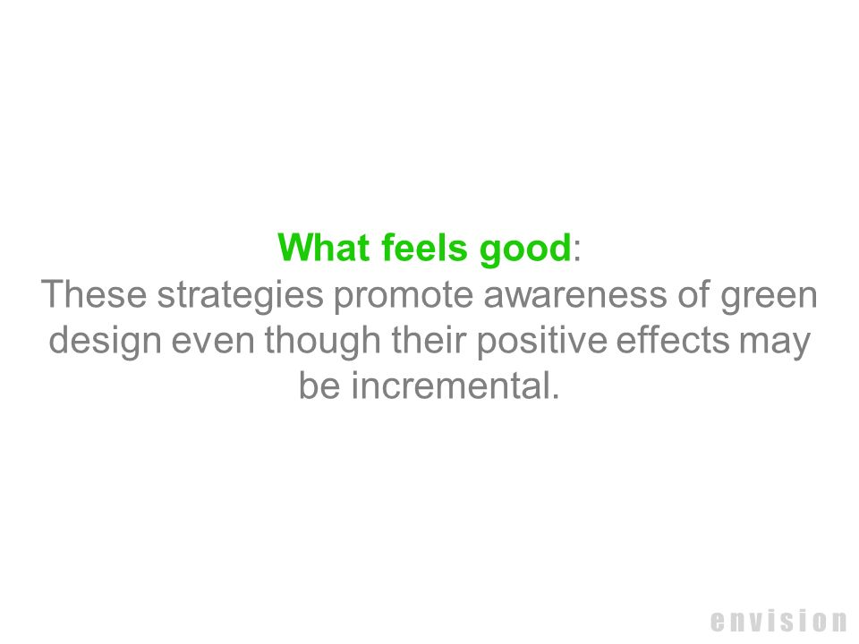 These strategies promote awareness of green