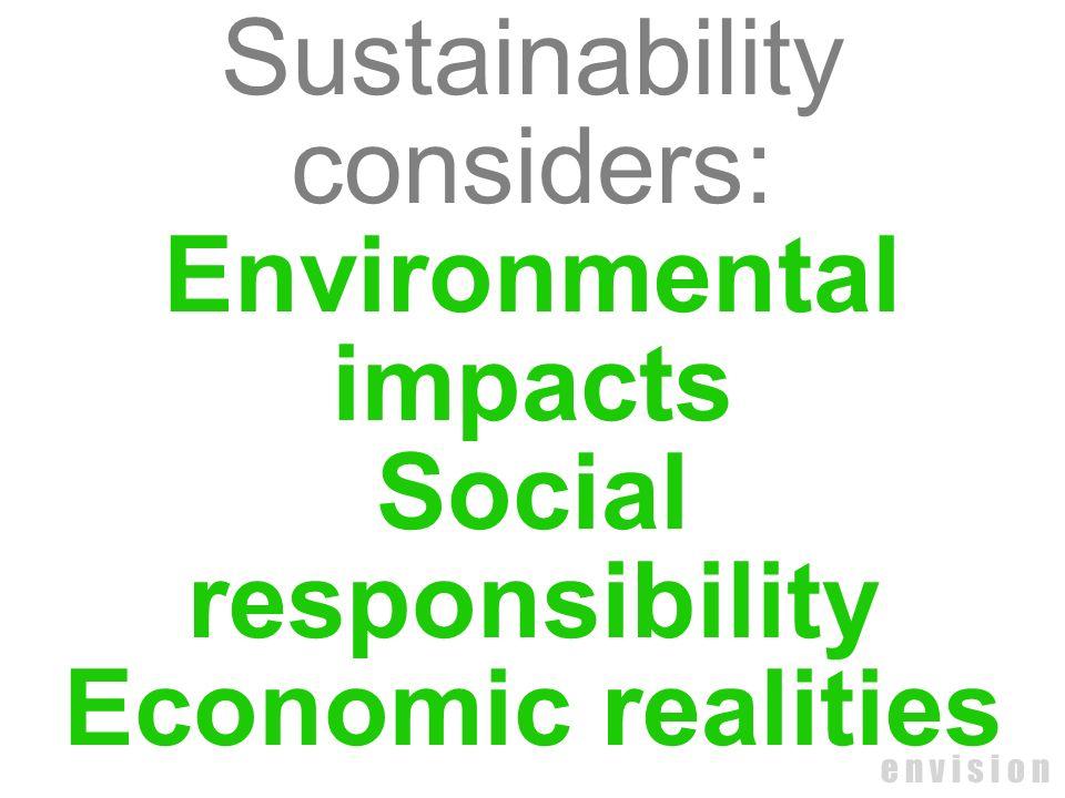 Environmental impacts Social responsibility