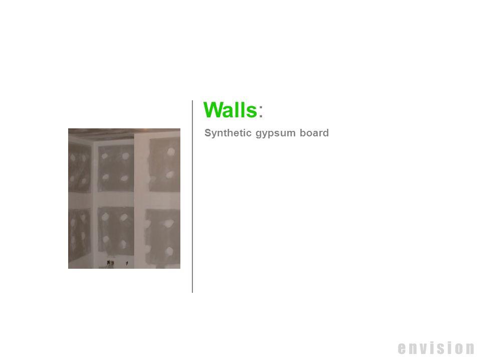 Walls: Synthetic gypsum board e n v i s i o n