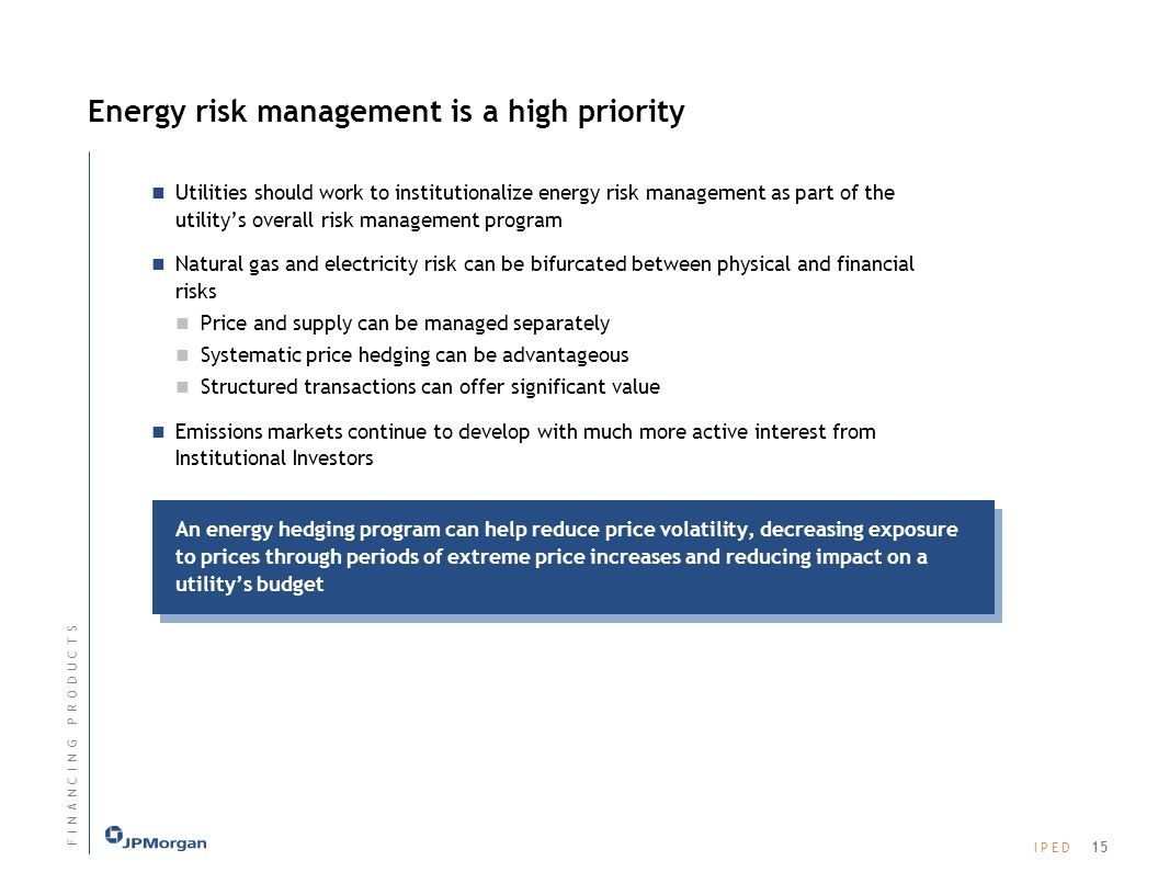 Energy risk management is a high priority