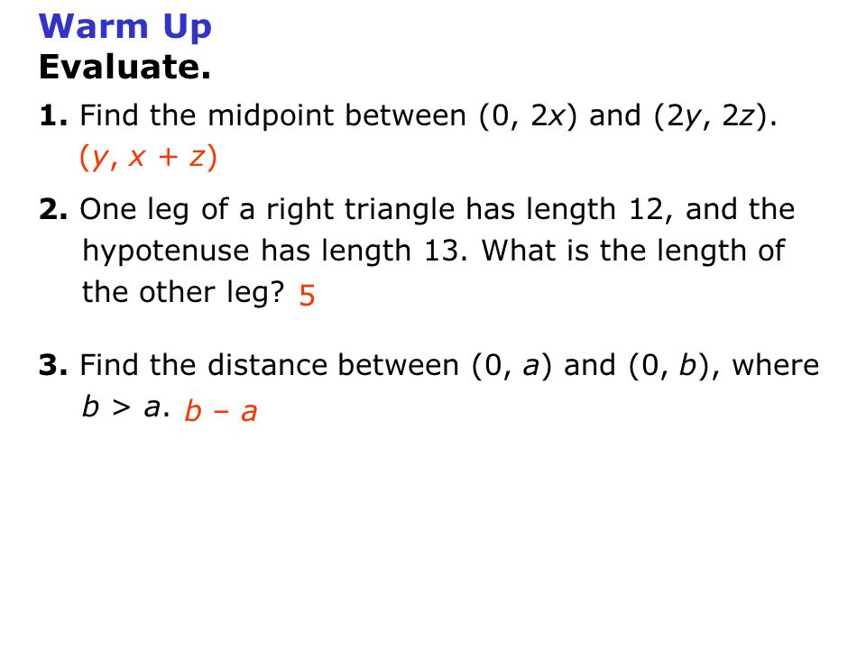 Warm Up Evaluate. 1. Find the midpoint between (0, 2x) and (2y, 2z).