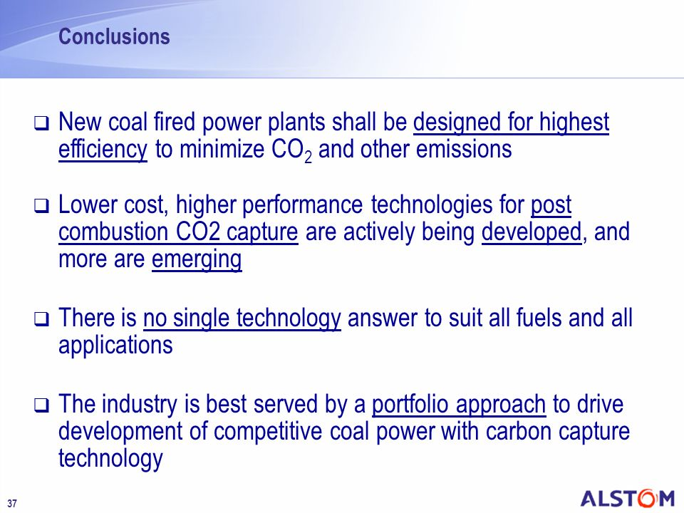 ConclusionsNew coal fired power plants shall be designed for highest efficiency to minimize CO2 and other emissions.