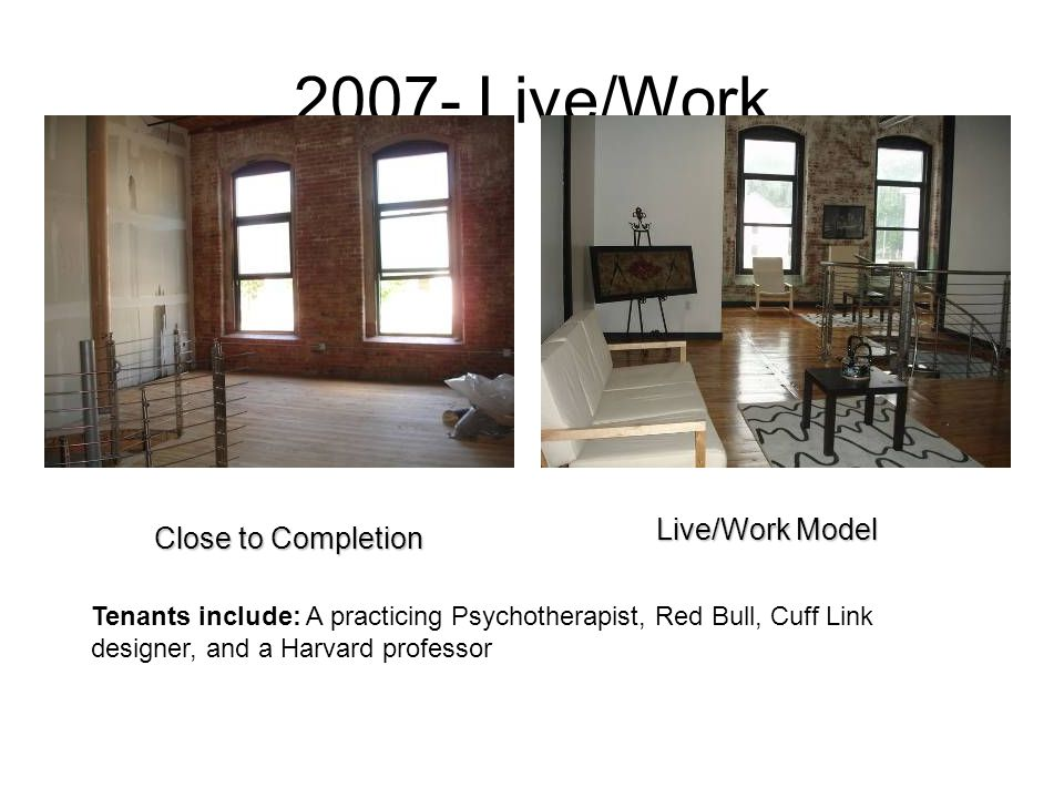 2007- Live/Work Live/Work Model Close to Completion
