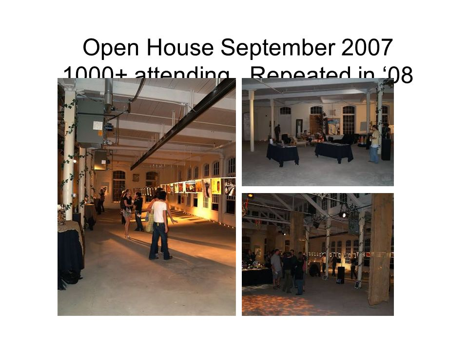 Open House September 2007 1000+ attending. Repeated in '08