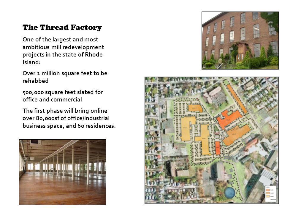 The Thread Factory One of the largest and most ambitious mill redevelopment projects in the state of Rhode Island: