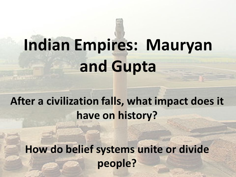 mauryan and gupta The classical age of india's history was comprised of two important dynasties, the mauryan and the gupta the rise of the mauryan dynasty was precipitated by the invasion of alexander of macedonia in 327 bc.