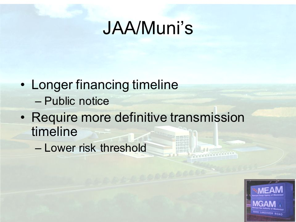 JAA/Muni's Longer financing timeline