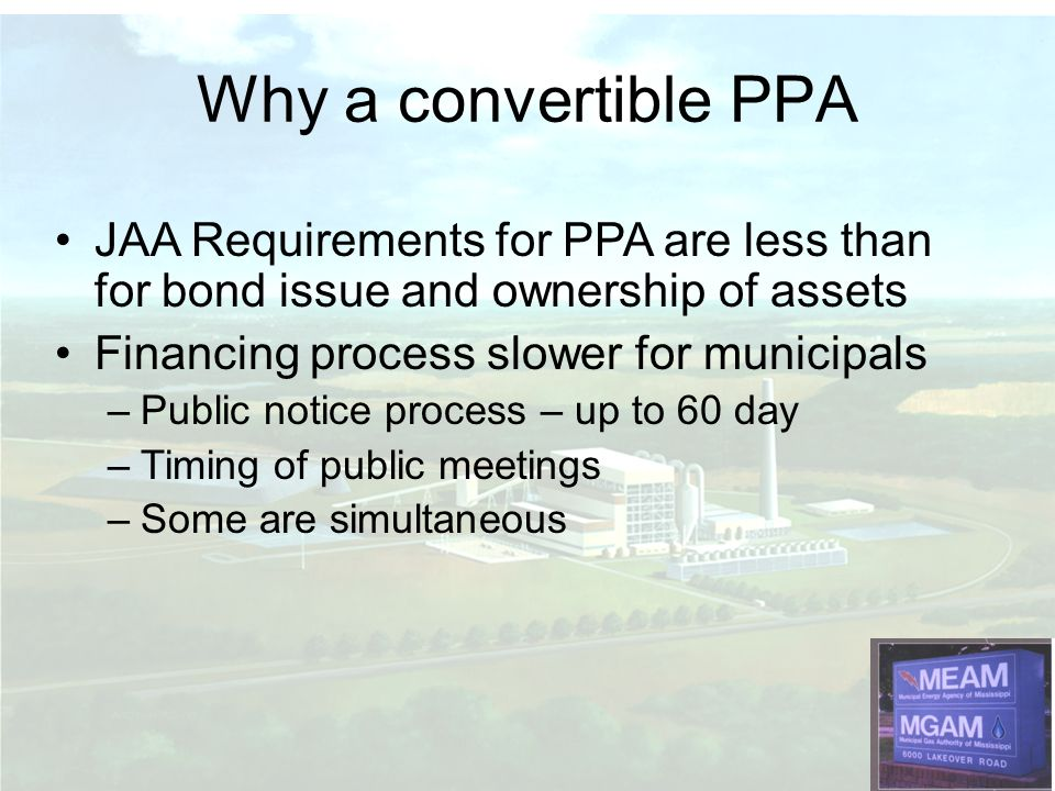Why a convertible PPA JAA Requirements for PPA are less than for bond issue and ownership of assets.