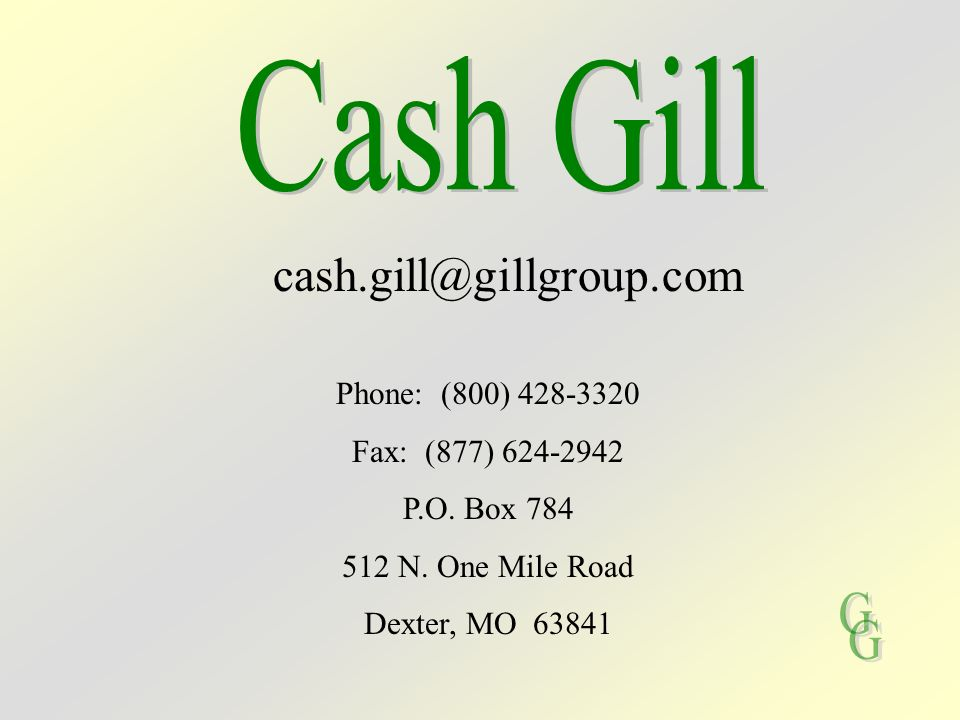 G G Cash Gill cash.gill@gillgroup.com Phone: (800) 428-3320