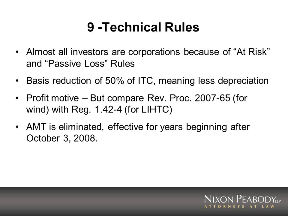 9 -Technical Rules Almost all investors are corporations because of At Risk and Passive Loss Rules.