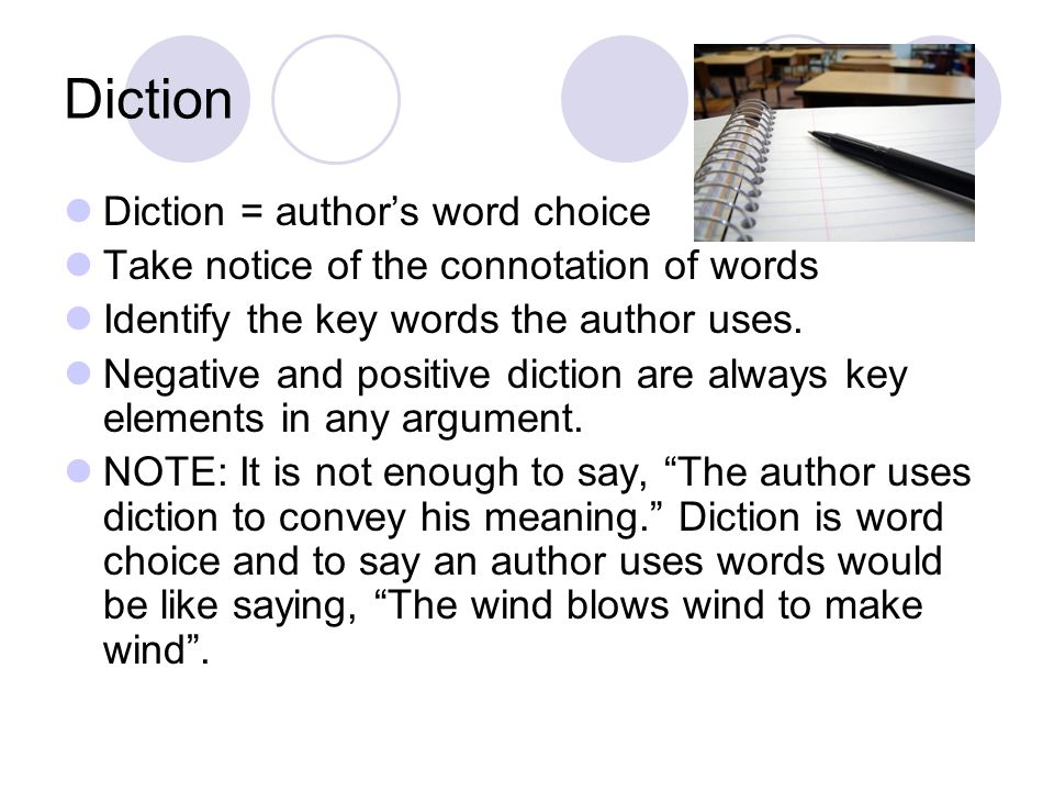 Diction Diction = author's word choice