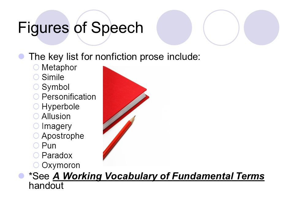 Figures of Speech The key list for nonfiction prose include: