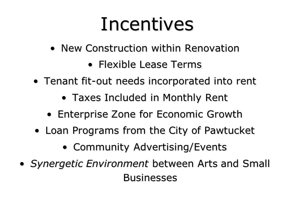 Incentives New Construction within Renovation Flexible Lease Terms