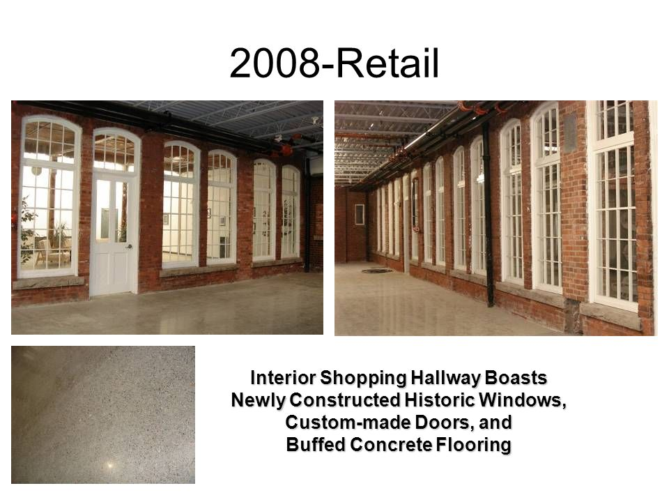 2008-Retail Interior Shopping Hallway Boasts Newly Constructed Historic Windows, Custom-made Doors, and Buffed Concrete Flooring.